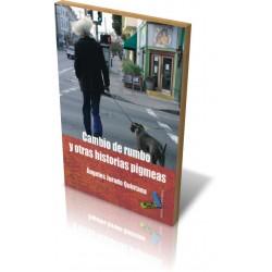 CAMBIO DE RUMBO Y OTRAS HISTORIAS PIGMEAS