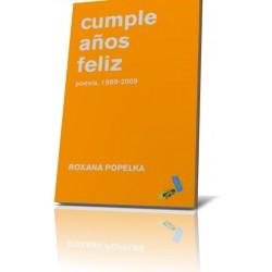 CUMPLE AÑOS FELIZ (POESÍA 1989-2009)