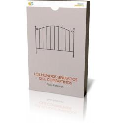 LOS MUNDOS SEPARADOS QUE COMPARTIMOS