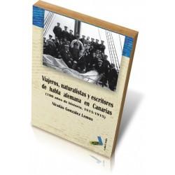 VIAJEROS, NATURISTAS Y ESCRITORES DE HABLA ALEMANA EN CANARIAS (100 años de historia, 1815-1915)