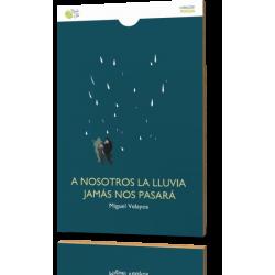 A NOSOTROS LA LLUVIA JAMÁS NOS PASARÁ