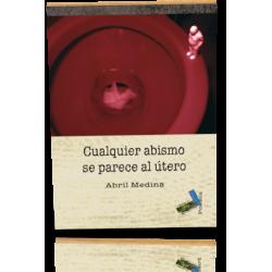CUALQUIER ABISMO SE PARECE AL ÚTERO