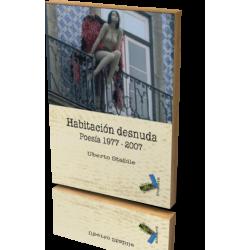 HABITACIÓN DESNUDA. POESÍA 1977 - 2007